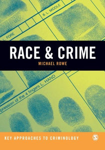 Race & Crime (Key Approaches To Criminology)