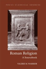 Load image into Gallery viewer, Roman Religion: A Sourcebook (Focus Classical Sources)