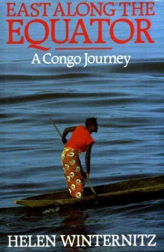 East Along The Equator: A Congo Journey
