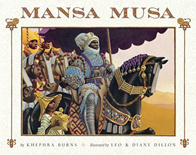 Mansa Musa: The Lion Of Mali