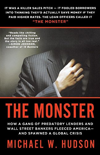 The Monster: How A Gang Of Predatory Lenders And Wall Street Bankers Fleeced America-And Spawned A Global Crisis