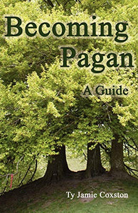 Becoming Pagan: A Guide