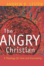 Load image into Gallery viewer, The Angry Christian: A Theology For Care And Counseling