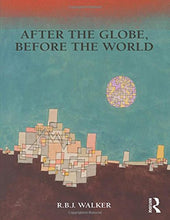 Load image into Gallery viewer, After The Globe, Before The World (Global Horizons)