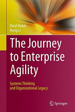 The Journey To Enterprise Agility: Systems Thinking And Organizational Legacy