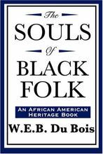 Load image into Gallery viewer, The Souls Of Black Folk (An African American Heritage Book)