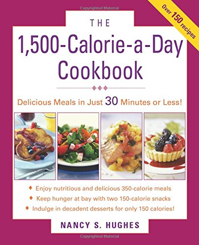 The 1500-Calorie-A-Day Cookbook