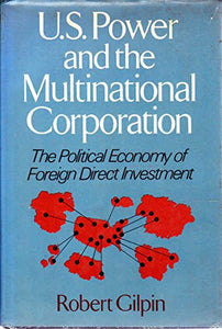 U S Power Multinational Corp (The Political Economy Of International Relations Series)
