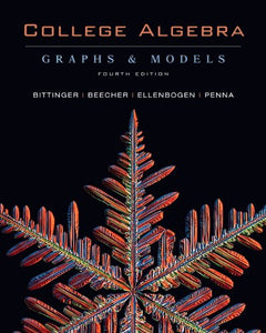 College Algebra: Graphs And Models, 4Th Edition