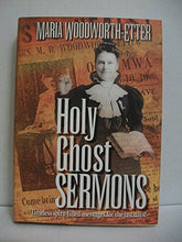 Load image into Gallery viewer, Holy Ghost Sermons: A Living Classic Book