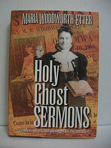 Holy Ghost Sermons: A Living Classic Book