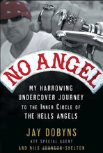 Load image into Gallery viewer, No Angel: My Harrowing Undercover Journey To The Inner Circle Of The Hells Angels