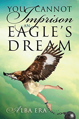 You Cannot Imprison An Eagle'S Dream