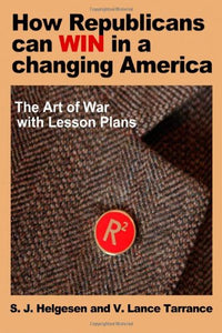 How Republicans Can Win In A Changing America: The Art Of War With Lesson Plans