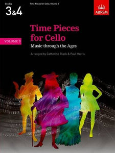 Time Pieces For Cello, Volume 3: Music Through The Ages (Time Pieces (Abrsm)) (V. 3)