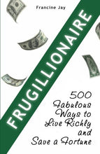 Load image into Gallery viewer, Frugillionaire: 500 Fabulous Ways To Live Richly And Save A Fortune