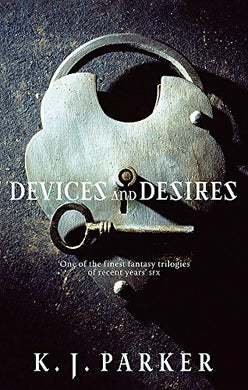 Devices And Desires (The Engineer Trilogy)