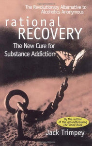 Rational Recovery: The New Cure For Substance Addiction