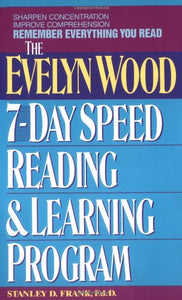 Remember Everything You Read: The Evelyn Wood 7-Day Speed Reading & Learning Program