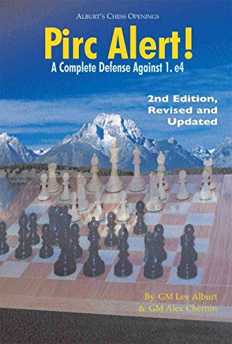 Pirc Alert!: A Complete Defense Against 1. E4 (Second Edition, Revised & Updated)