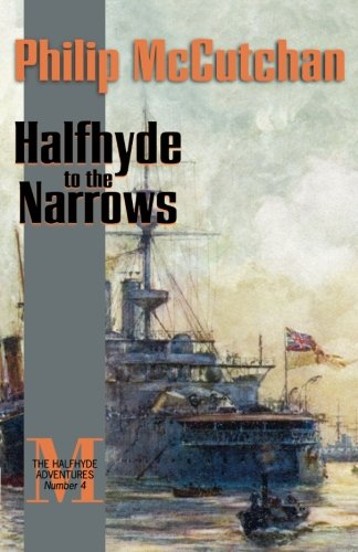 Halfhyde To The Narrows (The Halfhyde Adventures, No. 4)