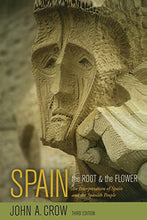 Load image into Gallery viewer, Spain: The Root And The Flower: An Interpretation Of Spain And The Spanish People