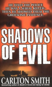 Shadows Of Evil: Long-Haul Trucker Wayne Adam Ford And His Grisly Trail Of Rape, Dismemberment, And Murder (True Crime (St. Martin'S Paperbacks))