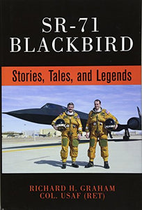Sr-71 Blackbird: Stories, Tales, And Legends