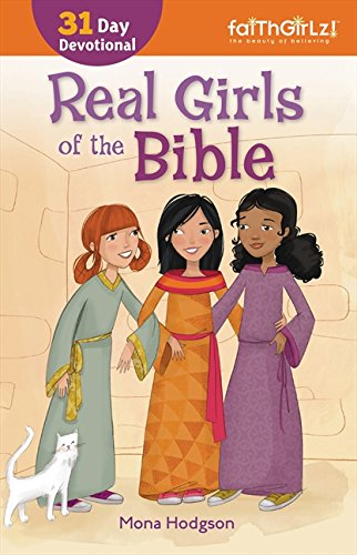 Real Girls Of The Bible: 31-Day Devotional (Faithgirlz)
