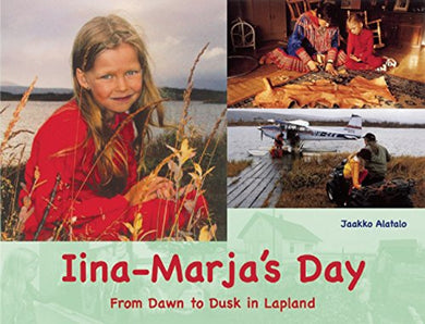 Iina-Marja'S Day: From Dawn To Dusk In Lapland (A Childs Day)