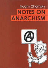 Load image into Gallery viewer, Notes On Anarchism