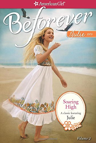 Soaring High: A Julie Classic Volume 2 (American Girl Beforever: Julie Classic)