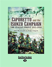 Load image into Gallery viewer, Caporetto And The Isonzo Campaign: The Italian Front 1915-1918