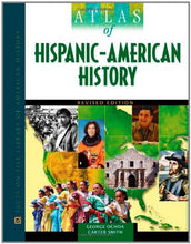 Load image into Gallery viewer, Atlas Of Hispanic-American History (Facts On File Library Of American History)