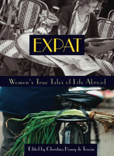 Load image into Gallery viewer, Expat: Women'S True Tales Of Life Abroad (Adventura Books)