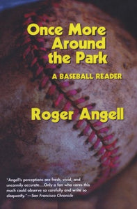 Once More Around The Park: A Baseball Reader