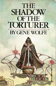 The Shadow Of The Torturer (The Book Of The New Sun, 1)