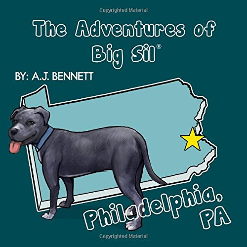 The Adventures Of Big Sil Philadelphia, Pa: Children'S Book / Picture Book