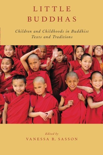 Little Buddhas: Children And Childhoods In Buddhist Texts And Traditions (Aar Religion, Culture, And History)