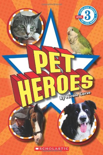 Scholastic Reader Level 3: Pet Heroes
