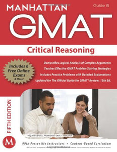 Critical Reasoning Gmat Strategy Guide, 5Th Edition (Manhattan Gmat Strategy Guide: Instructional Guide)