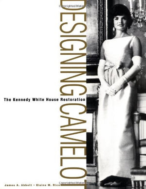 Designing Camelot: The Kennedy White House Restoration