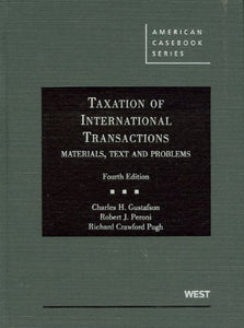 Taxation Of International Transactions: Materials, Texts And Problems, 4Th (American Casebook Series)