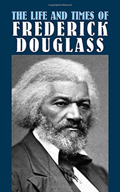 The Life And Times Of Frederick Douglass (African American)