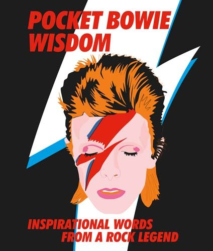 Pocket Bowie Wisdom: Witty Quotes And Wise Words From David Bowie