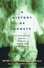 Load image into Gallery viewer, A History Of Ghosts: The True Story Of Sances, Mediums, Ghosts, And Ghostbusters