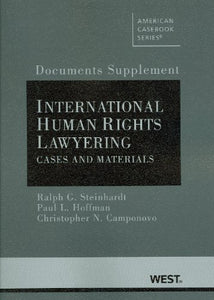 Documents Supplement To International Human Rights Lawyering, Cases And Materials (American Casebook Series)