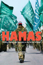 Load image into Gallery viewer, Hamas: Politics, Charity, And Terrorism In The Service Of Jihad