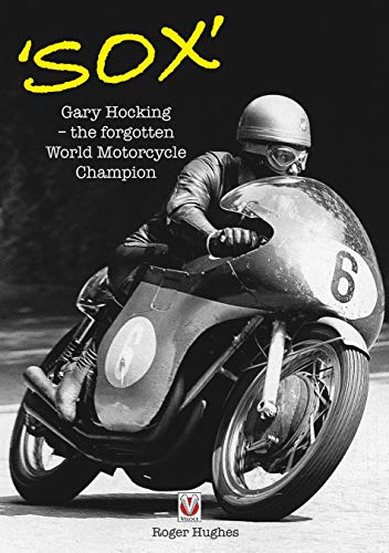 'Sox': Gary Hocking - The Forgotten World Motorcycle Champion