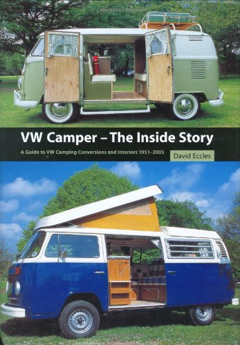 Vw Camper - The Inside Story: A Guide To Vw Camping Conversions And Interiors 1951-2005